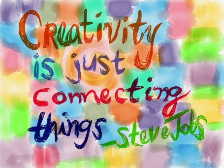 Creativity is Just Connecting Things. Sandy brown Jensen on Flikr. https://www.flickr.com/photos/sandybrownjensen/11129014806